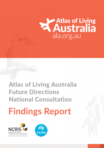 Atlas of Living Australia Future Directions National Consultation Findings Report
